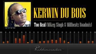Kerwin Du Bois - Too Real (Mikey Singh & Millbeatz Roadmix) [Soca 2014]