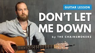 "Guitar lesson for ""Don't Let Me Down"" by Chainsmokers (with & without capo)"