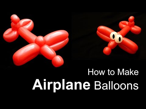 Learn to Make an Airplane Balloon