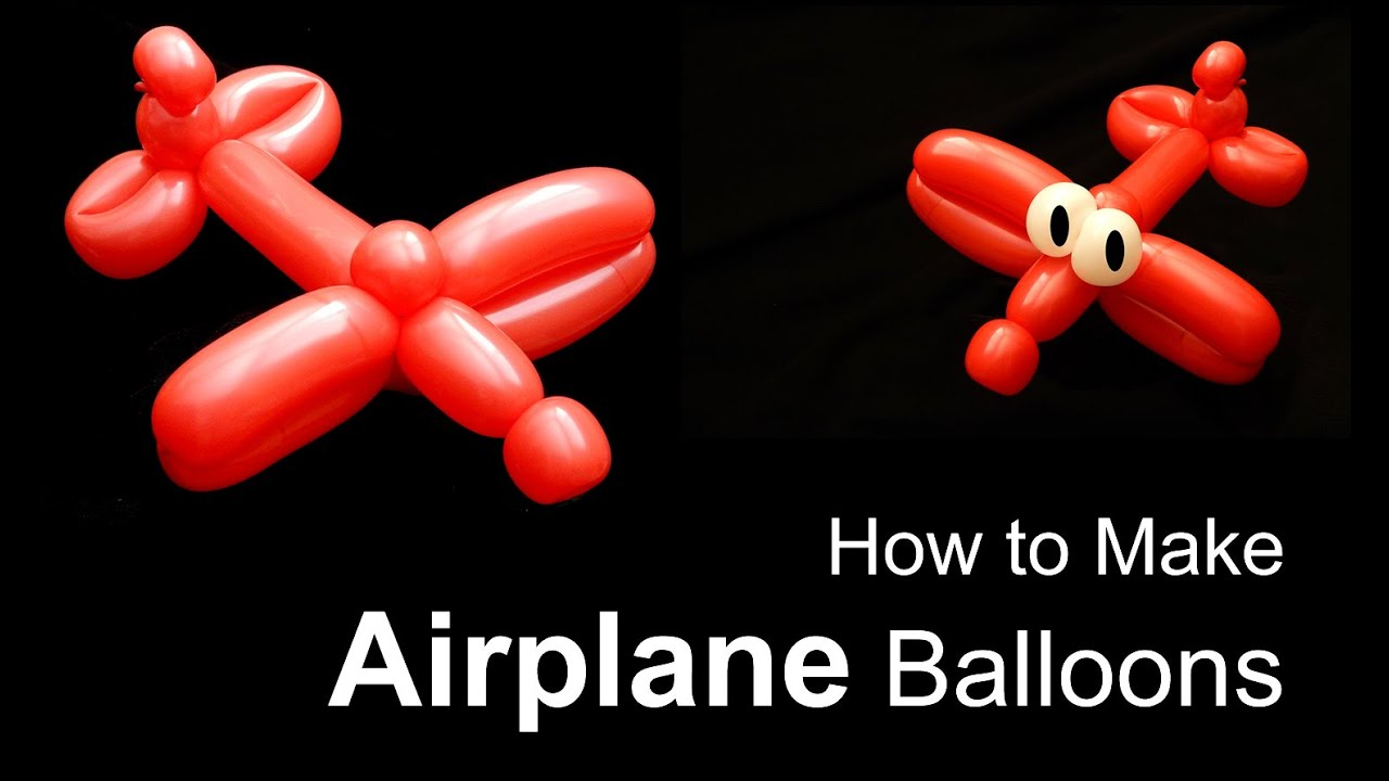 Learn to make an airplane balloon youtube for What can you make with balloons