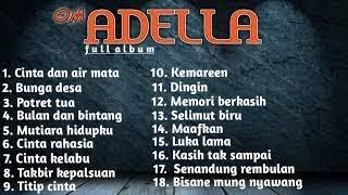 Dangdut Hits - Full Album Om Adella Terbaru 2019