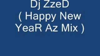 Dj ZzeD Happy New YeaR Az Mix