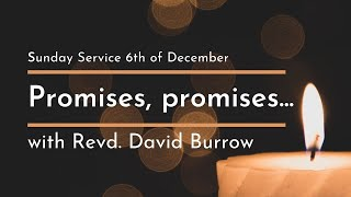 'Promises, Promises...' Sunday Service 6.12.20 with Revd. David Burrow (Part 3 of 3)