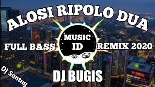 Download DJ ALOSI RIPOLO DUA (FULL BASS) 2020 SANTUY
