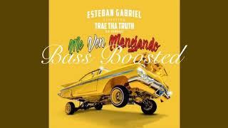 Me Ven Manejando - Esteban Gabriel Ft. Trae The Truth (La Verdad) [BASS BOOSTED]