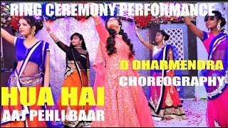 The Most Beautiful Ring Ceremony Performance || Hua Hai Aaj || Choreography by || D Dharmendra