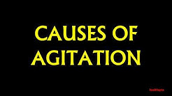 CAUSES OF AGITATION