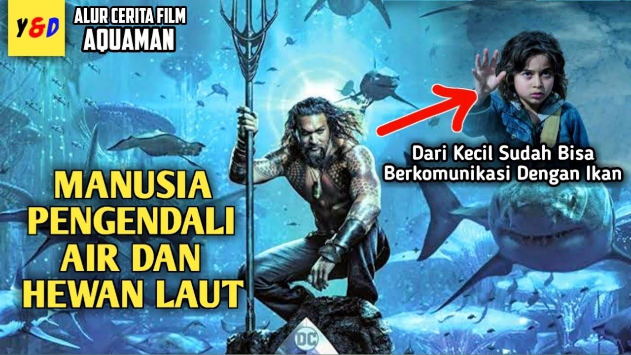 Download Aquaman Sang Penguasa Tujuh Laut Samudra - ALUR CERITA FILM  Aquaman