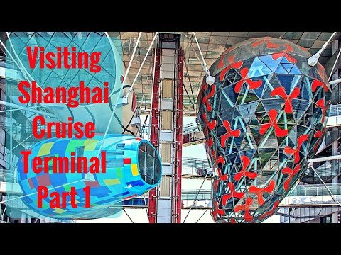 Shanghai Sightseeing - The Cruise Terminal Part 1