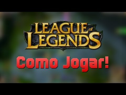 Como jogar League of Legends! (Iniciante)