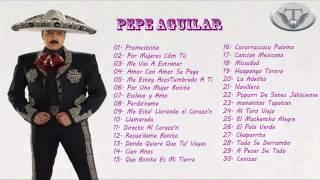 Las 30 Mejores Canciones de Pepe Aguilar Exitos MIX 2015