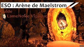 [FR]ESO - Arène de Maelström (Gameplay + guide)