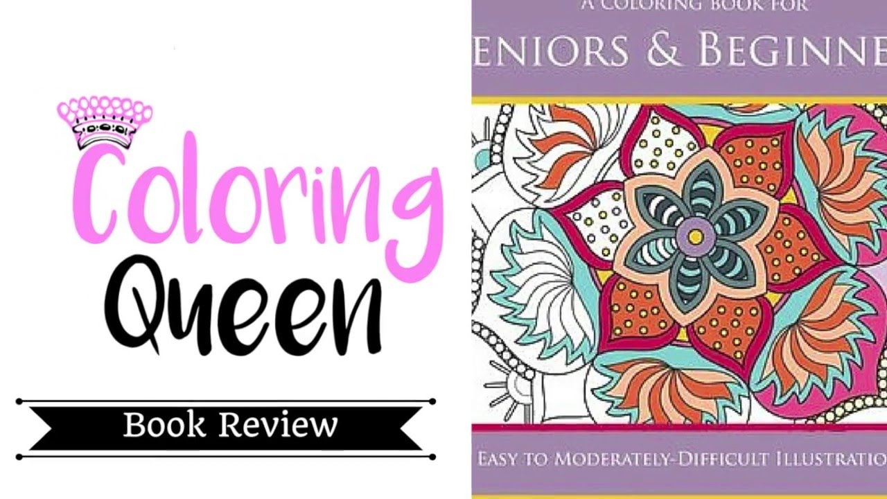 a coloring book for seniors beginners 1 coloring book review youtube - Coloring Books For Seniors
