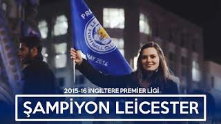 Leicester şampiyonluğu böyle kutladı! - ''Ne yapacağını bilemeyen bir şehir Leicester City