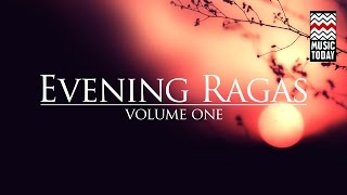 Evening Ragas | Volume 1 | Audio Jukebox | Classical | Vocal & Instrumental | Various Artists