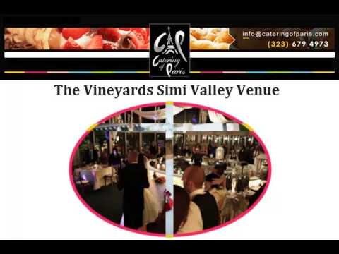 Catering Of Paris Venue The Vineyards Simi Valley