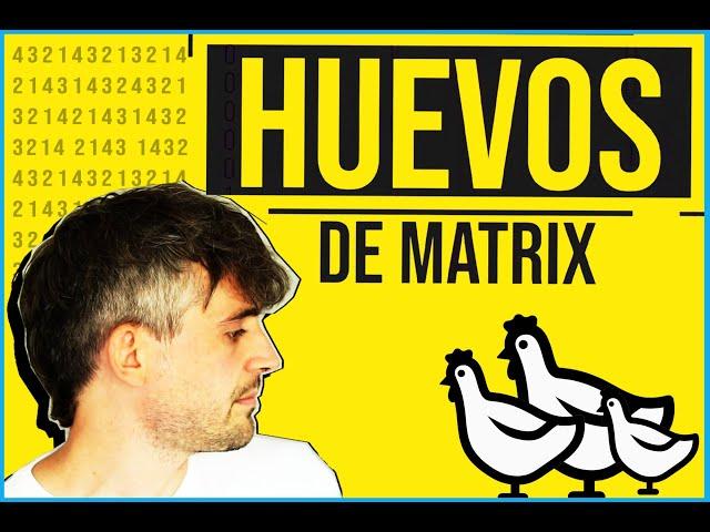 Los huevos de Matrix