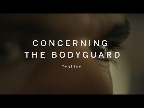 CONCERNING THE BODY GUARD Trailer | Festival 2015