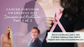 Cancer Survivor Awareness Day - Discussion and Meditation Part 1