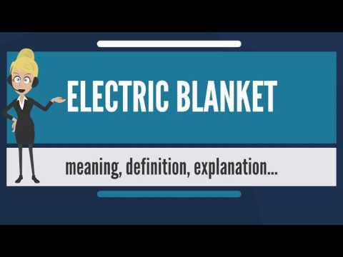 what-is-electric-blanket?-what-does-electric-blanket-mean?-electric-blanket-meaning-&-explanation