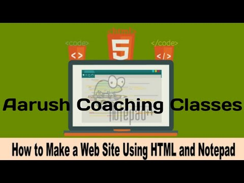 HTML,HTML 5, How To Make The Webpage In Notepad. Designing The First Webpage