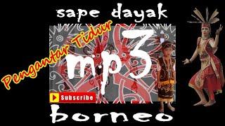 SAPE DAYAK INSTRUMEN SAPE MP3