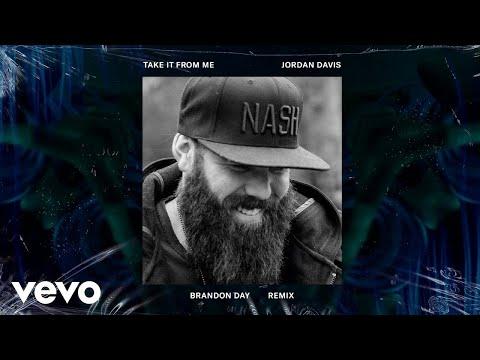 Jordan Davis - Take It From Me (Brandon Day Remix) (Audio)