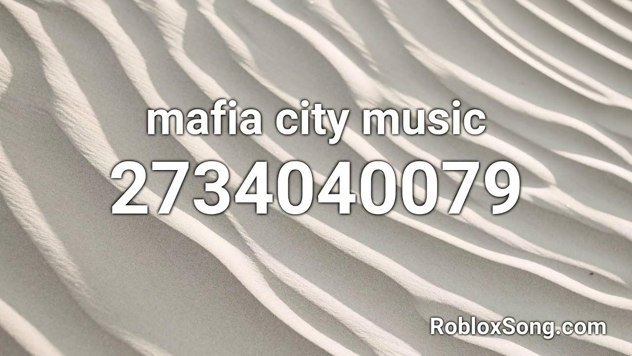 Mafia City Music Roblox Id Roblox Music Code Youtube