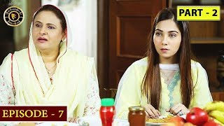 Mera Qasoor | Episode 7 | Part 2 | Top Pakistani Drama