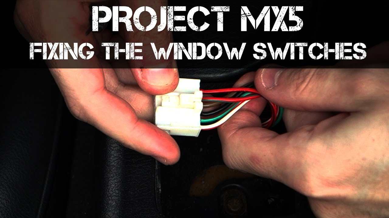 project mx5 - getting started on electrical problems - window switches  working backwards