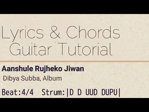 Aanshu Le Rujheko Jivan-Lyrics & Chords (Guitar Tutorial)