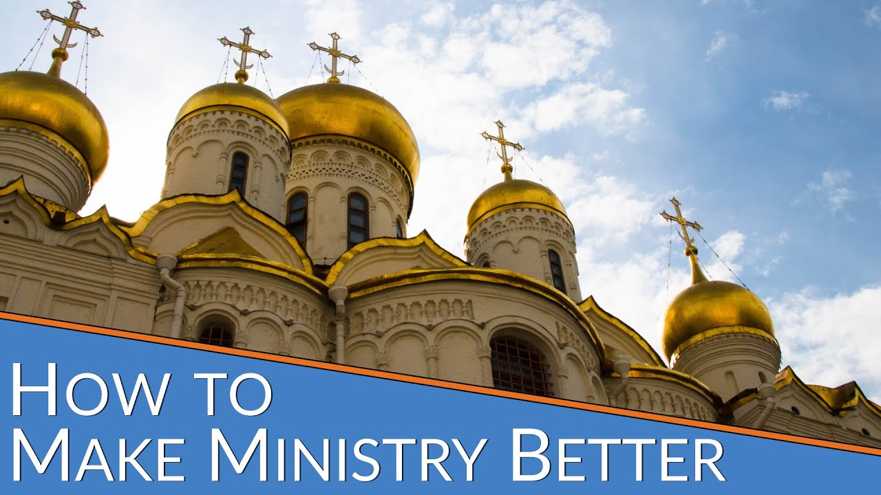 How to Make Ministry Better and More 
