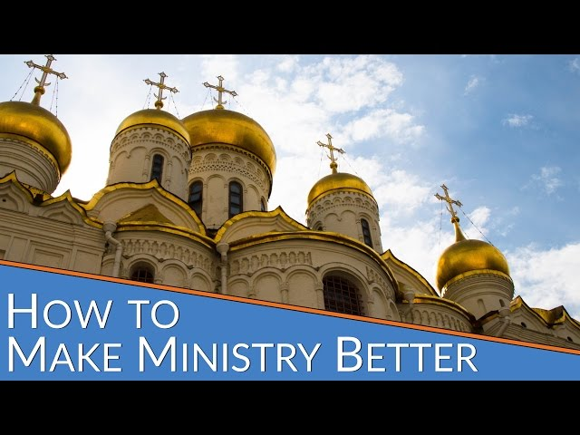 How to Make Ministry Better and More  Christ-Centered