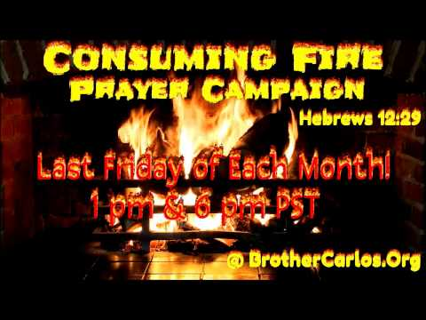 Join us: CONSUMING FIRE PRAYER CAMPAIGN, Led By Brother Carlos Oliveira