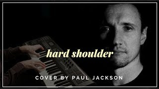 """Mark Knopfler """"Hard Shoulder"""" - Vocal Piano Cover by Paul Jackson"""