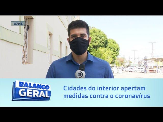 Toque de recolher: Cidades do interior apertam medidas contra o coronavírus