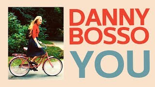 [Future Bass] - Danny Bosso - You [Official Music Video]