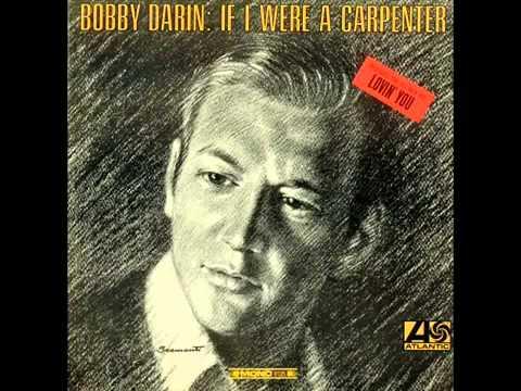 Bobby Darin - If I Were a Carpenter ORIGINAL