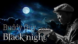 Watch Buddy Guy Black Night video