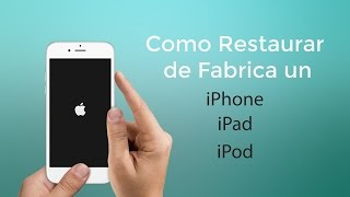 Como Resetear o Formatear tu iPhone, iPad o iPod / Hard Reset