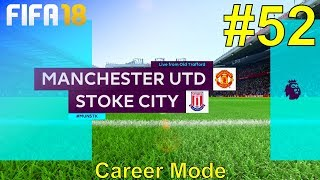 FIFA 18 - Manchester United Career Mode #52: vs. Stoke City