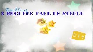 [#QUILLING] ⭐ 3 MODI per fare le STELLE ⭐ STAR - paper quilling tutorial italiano
