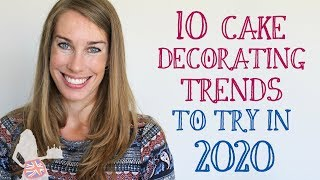 10 Cake Decorating Trends To Try In 2020
