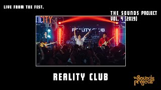 Reality Club Live at The Sounds Project Vol. 4 2019