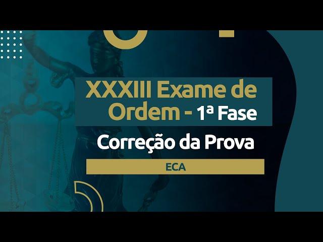 Correção da Prova - Exame XXXIII OAB - ECA