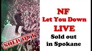 NF - Let You Down - LIVE - SOLD OUT Show in 2018 - GOOD Audio