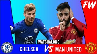 CHELSEA vs MAN UNITED LIVE WATCHALONG! | The FW