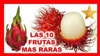 Las 10 Frutas mas Raras del Mundo