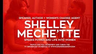 Shelley Meche'tte Speaks Life + Power Into Women