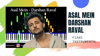 Asal Mein Piano Instrumental   Darshan Raval